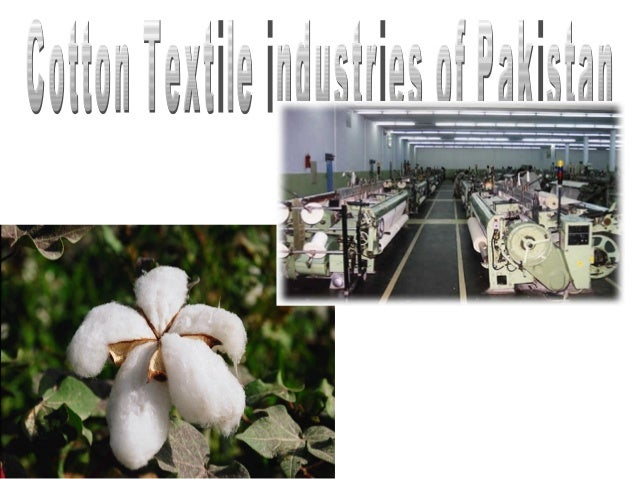 Layout of the project of cotton textile industry of Pakistan.Raw materialProcessesOutput[products]Uses of productsLoc...