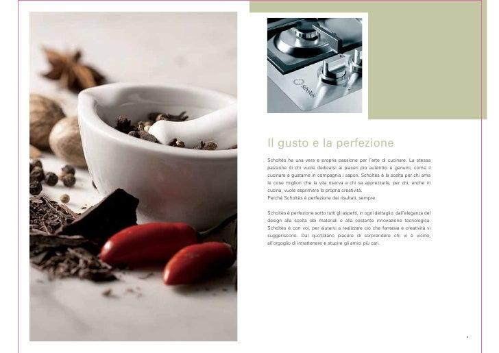 Il gusto e la perfezione Scholtès ha una vera e propria passione per l'arte di cucinare. La stessa passione di chi vuole d...