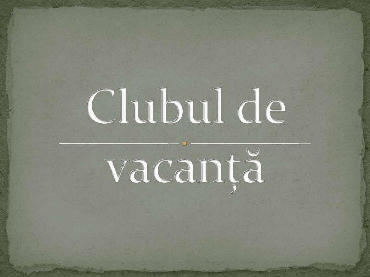 Clubul de vacanță<br />