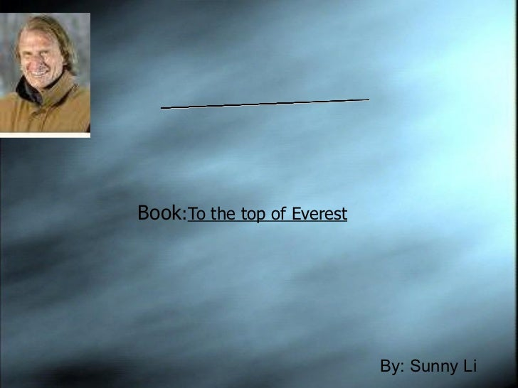 Book : To the top of Everest   By: Sunny Li  Laurie Skerlet