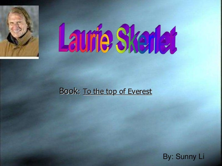 Book: To the top of Everest                              By: Sunny Li
