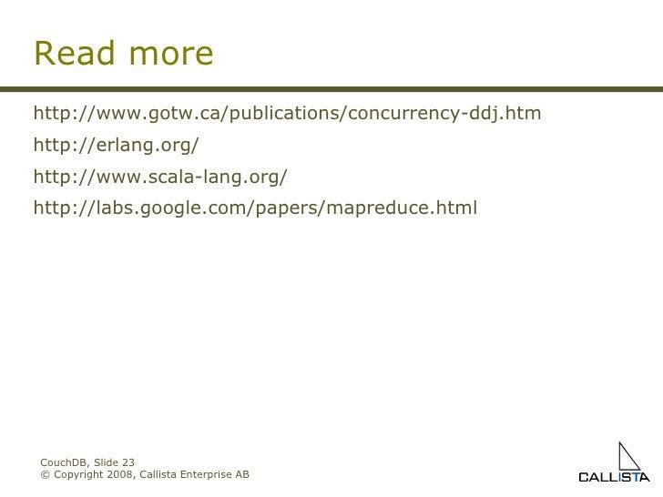CouchDB, Slide  © Copyright 2008, Callista Enterprise AB http://www.gotw.ca/publications/concurrency-ddj.htm http://erlang...