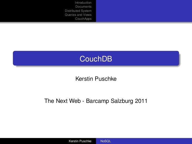Introduction                Documents       Distributed System       Queries and Views               CouchApps            ...