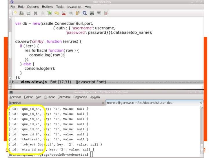 Vamos a bajarnos del sillónEn la variedad está el gusto:    npm install cradleComputación voluntaria + @CouchDB by @jjmere...