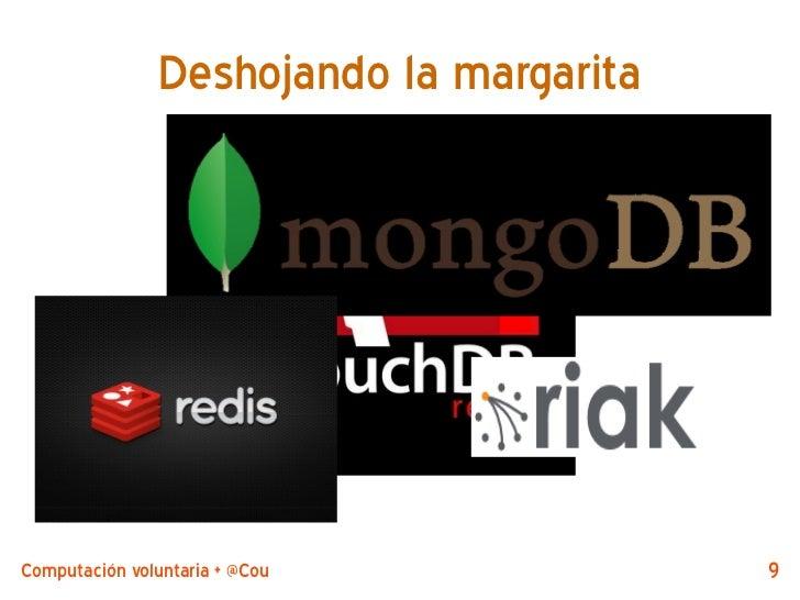 Deshojando la margaritaComputación voluntaria + @CouchDB by @jjmerelo   9