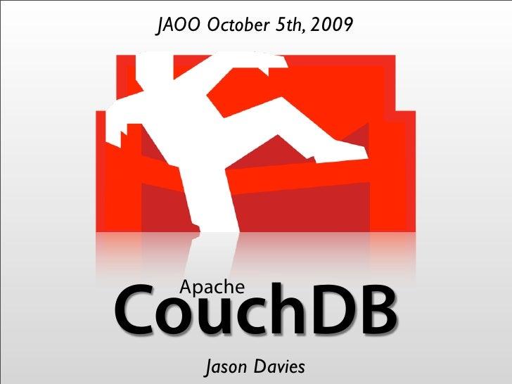 JAOO October 5th, 2009        Apache CouchDB       Jason Davies