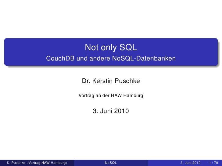 Not only SQL                     CouchDB und andere NoSQL-Datenbanken                                       Dr. Kerstin Pu...