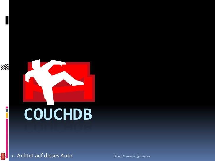 COUCHDB<- Achtet auf dieses Auto   Oliver Kurowski, @okurow