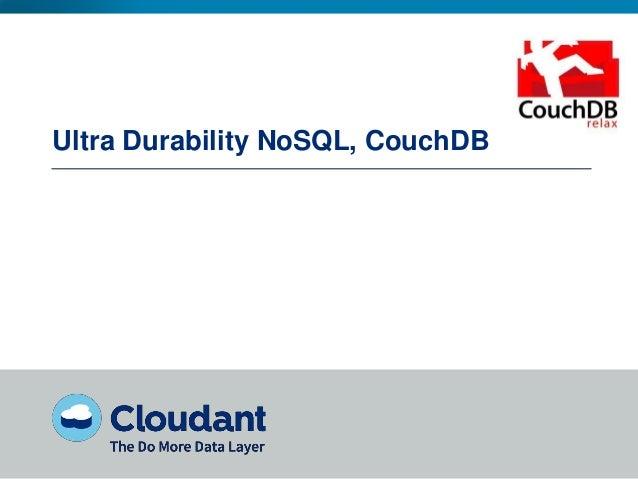 Ultra Durability NoSQL, CouchDB