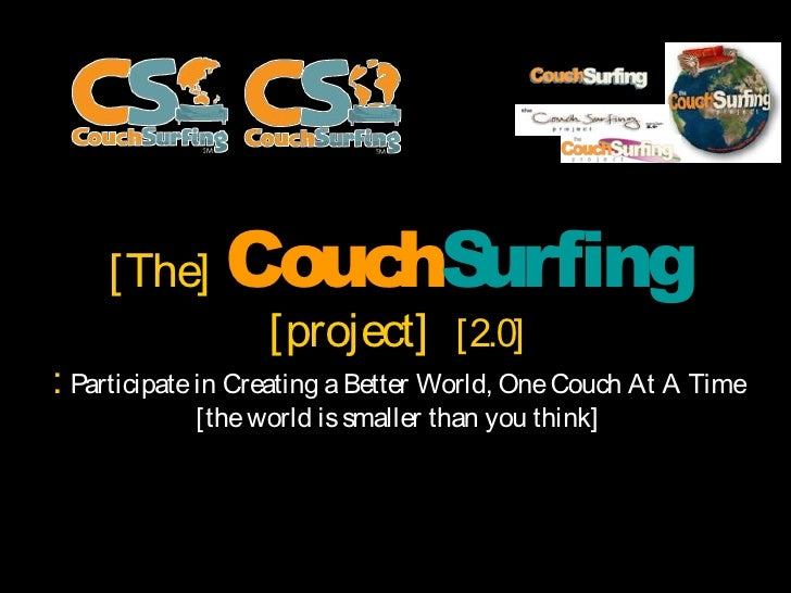 [The]      Couc urfing                    hS                    [project] [2.0] : Participate in Creating a Better World, ...