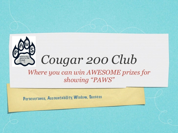 """Cougar 200 Club   Where you can win AWESOME prizes for              showing """"PAWS""""                                        ..."""