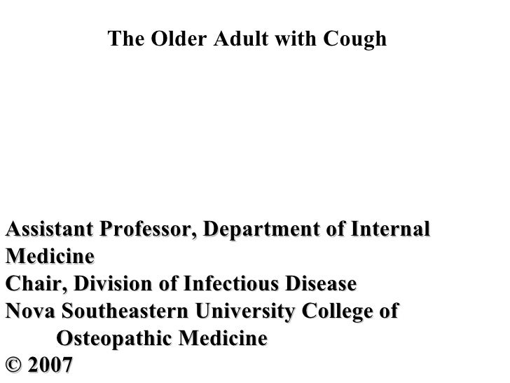 The Older Adult with Cough Assistant Professor, Department of Internal  Medicine Chair, Division of Infectious Disease  No...
