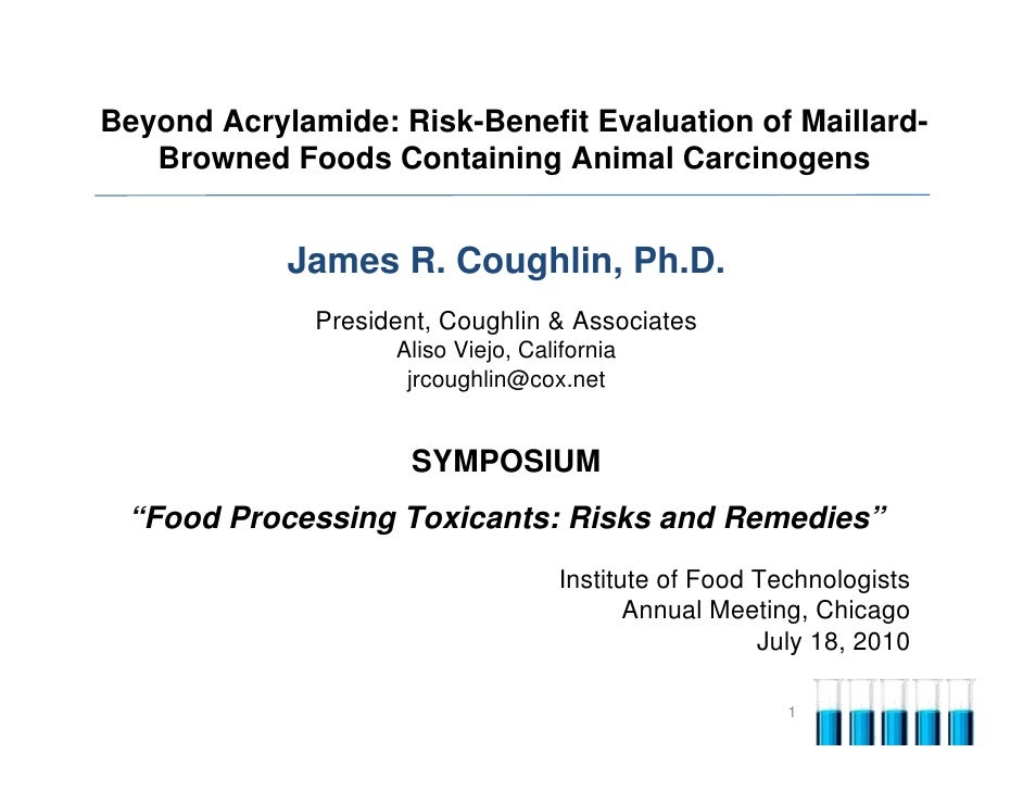 Beyond Acrylamide: Risk-Benefit Evaluation of Maillard-    Browned Foods Containing Animal Carcinogens               James...