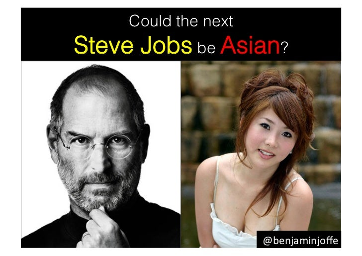 Could the nextSteve Jobs be Asian?                      @benjaminjoffe