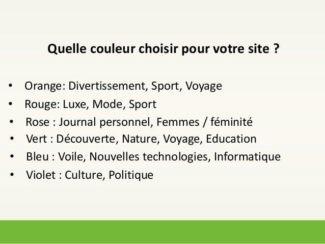 Quelle couleur choisir pour votre site ?•   Orange: Divertissement, Sport, Voyage•   Rouge: Luxe, Mode, Sport•   Rose : Jo...