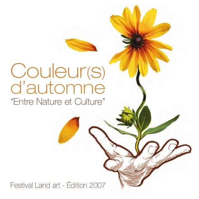 """Couleur(s) d'automne """"Entre Nature et Culture"""" Festival Land art - Édition 2007"""