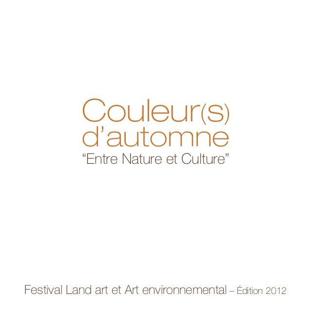 """Couleur(s) d'automne """"Entre Nature et Culture"""" Festival Land art et Art environnemental – Édition 2012"""