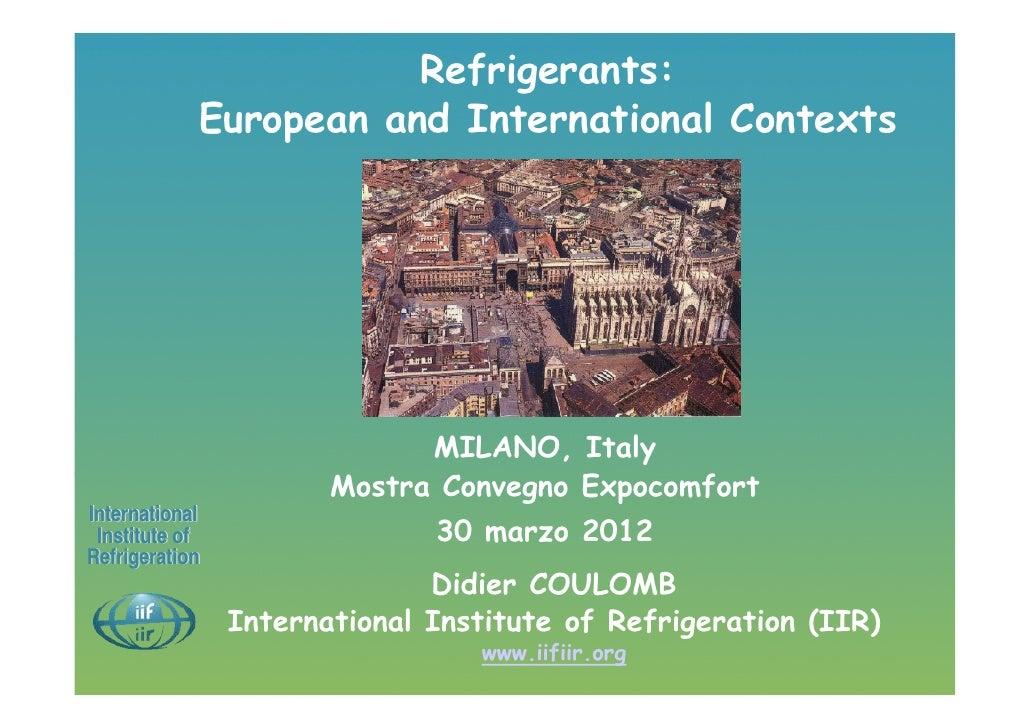 Refrigerants:            European and International Contexts                             MILANO, Italy                    ...