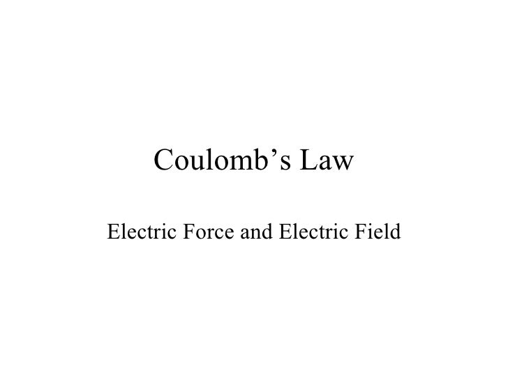Coulomb's Law Electric Force and Electric Field