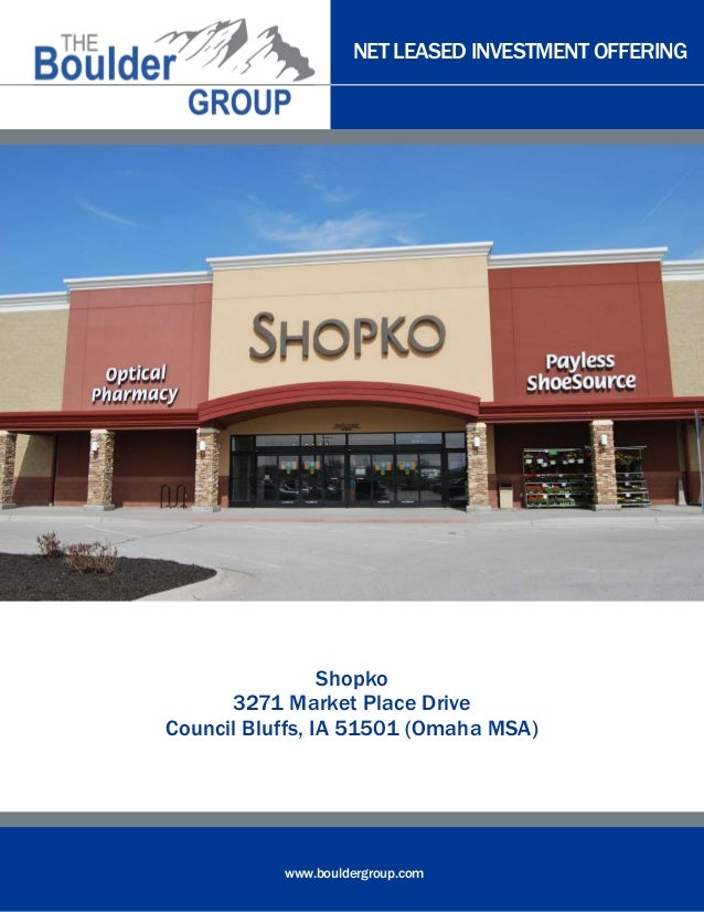NET LEASED INVESTMENT OFFERINGwww.bouldergroup.comShopko3271 Market Place DriveCouncil Bluffs, IA 51501 (Omaha MSA)