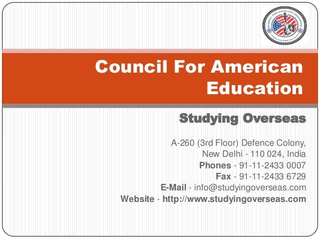 Studying Overseas A-260 (3rd Floor) Defence Colony, New Delhi - 110 024, India Phones - 91-11-2433 0007 Fax - 91-11-2433 6...