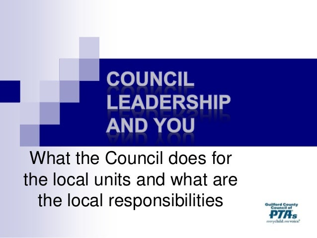What the Council does for the local units and what are the local responsibilities