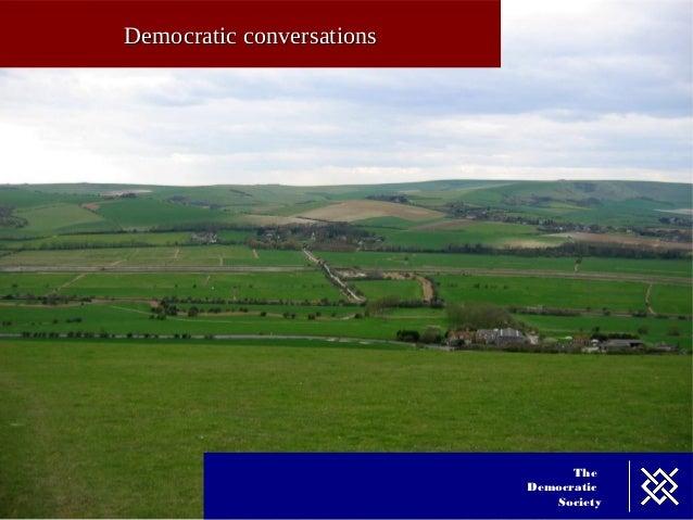 Democratic conversations                                 The                           Democratic                         ...