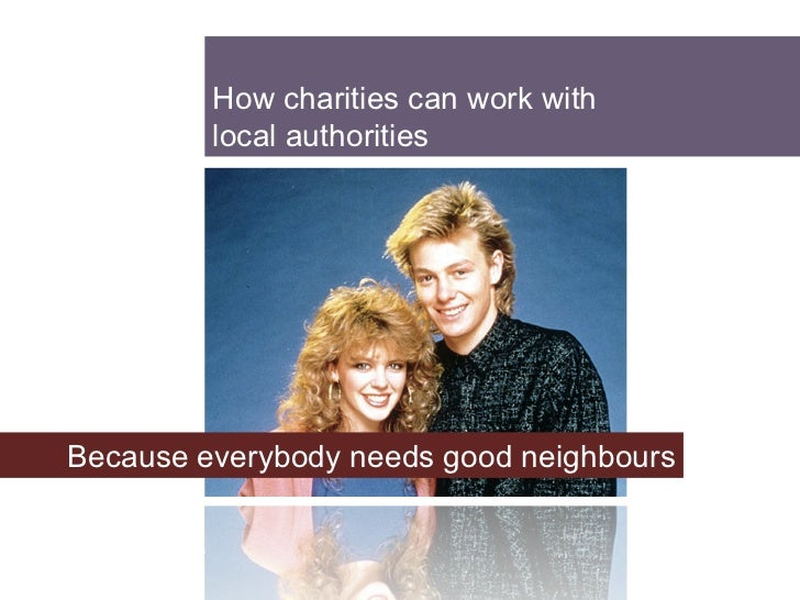 How charities can work with  local authorities  Because everybody needs good neighbours