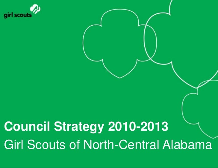 Council Strategy 2010-2013<br />Girl Scouts of North-Central Alabama<br />