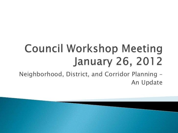 Neighborhood, District, and Corridor Planning –                                     An Update