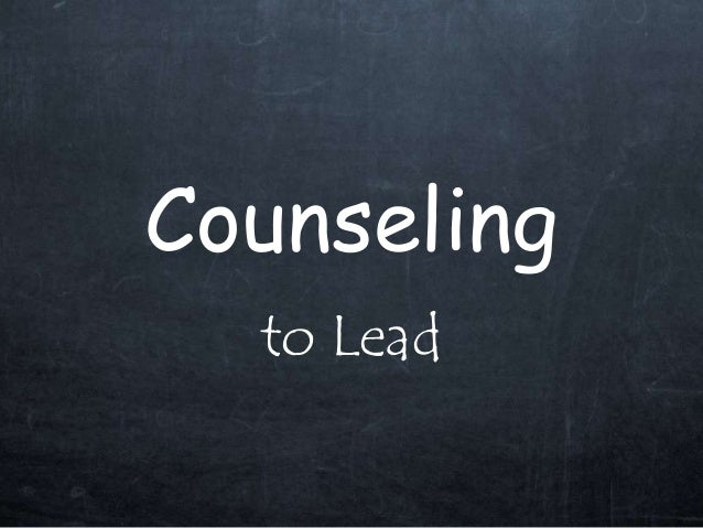 Counseling to Lead
