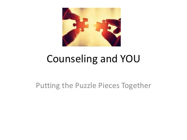 Counseling and YOU Putting the Puzzle Pieces Together