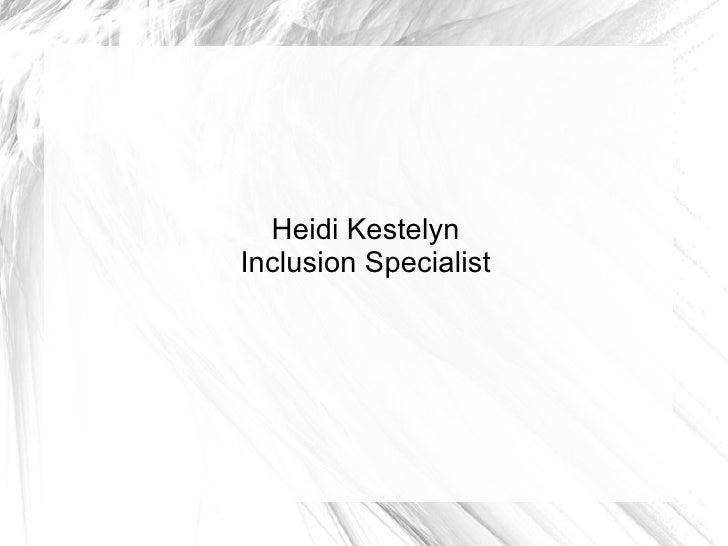 Heidi KestelynInclusion Specialist