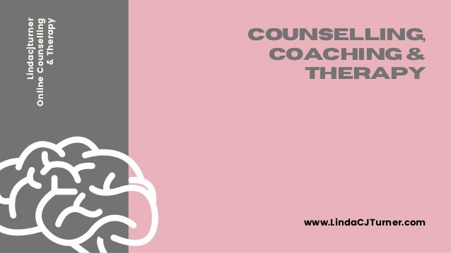 Counselling, Coaching & Therapy Lindacjturner OnlineCounselling &Therapy www.LindaCJTurner.com