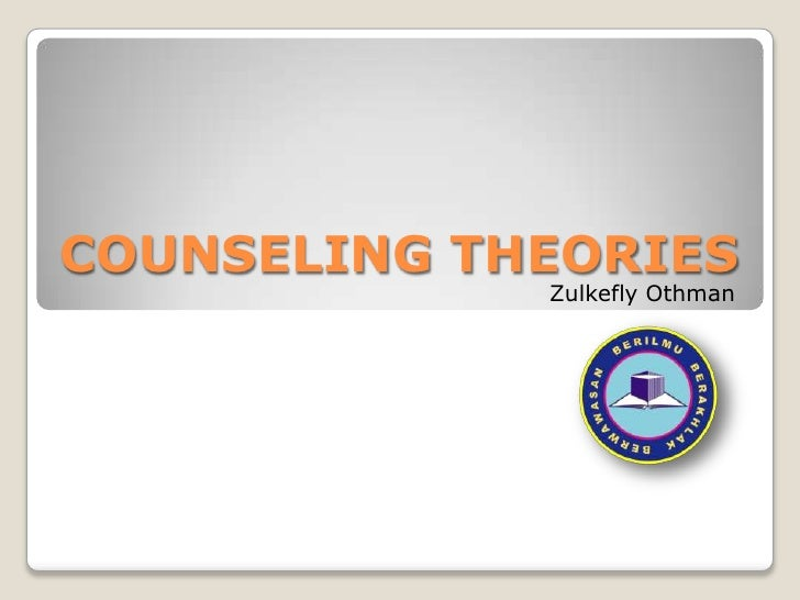 COUNSELING THEORIES<br />Zulkefly Othman<br />