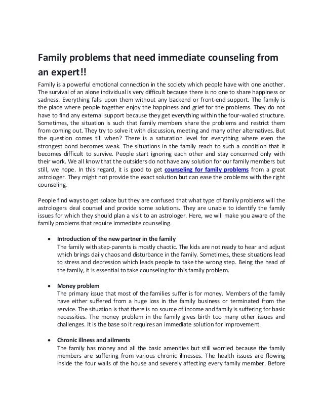 Family problems that need immediate counseling from an expert!! Family is a powerful emotional connection in the society w...