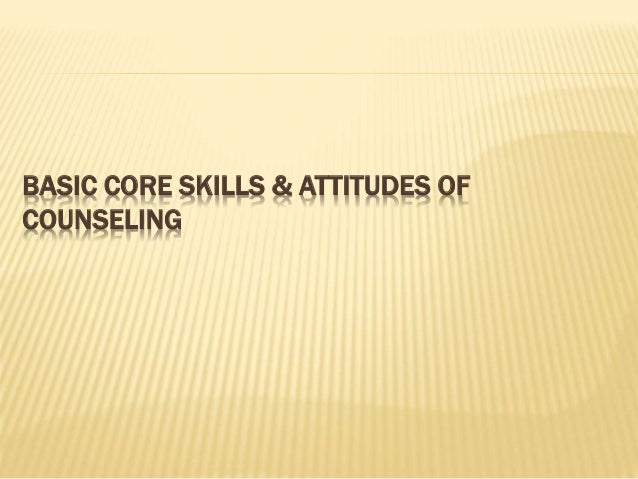identify core counselling skills Ethical framework for good practice in counselling  researchers and providers of counselling skills are  in the ethical framework for good practice in.