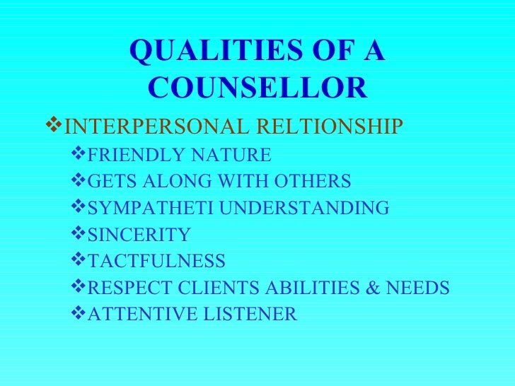 counselor qualities and there importance This handbook tries to provide some basic counselling skills – like listening,  asking questions and reflecting there is also an outline for approaches to  counselling  important that all levels of health workers are able to recognise  mental.