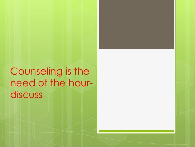 Counseling is the need of the hourdiscuss