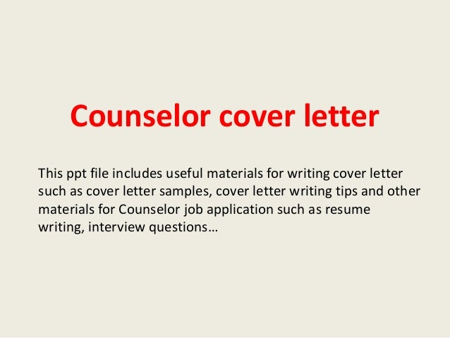 Counselor Cover Letter This Ppt File Includes Useful Materials For Writing Cover  Letter Such As Cover ...