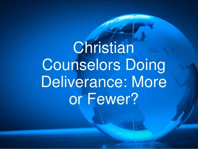 Christian Counselors Doing Deliverance: More or Fewer?