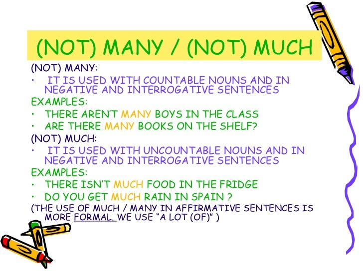 (NOT) MANY / (NOT) MUCH <ul><li>(NOT) MANY: </li></ul><ul><li>IT IS USED WITH COUNTABLE NOUNS AND IN NEGATIVE AND INTERROG...