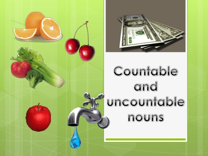 "A noun can be countable or uncountable. Countable nouns canbe ""counted"", they have a singular and plural form .For example..."