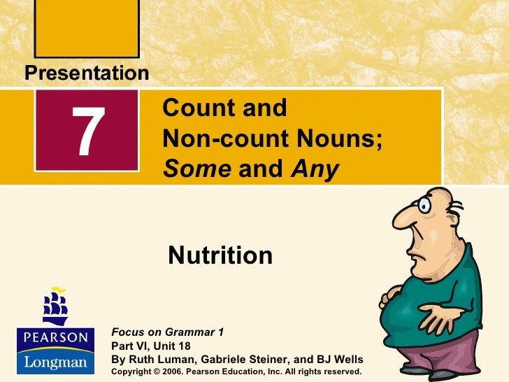 Count and non count nouns, some and any
