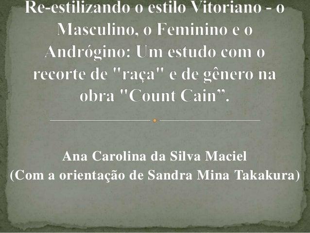 Ana Carolina da Silva Maciel  (Com a orientação de Sandra Mina Takakura)