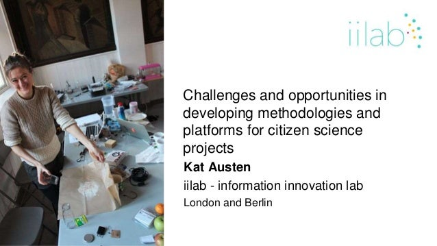 Kat Austen iilab - information innovation lab London and Berlin Challenges and opportunities in developing methodologies a...