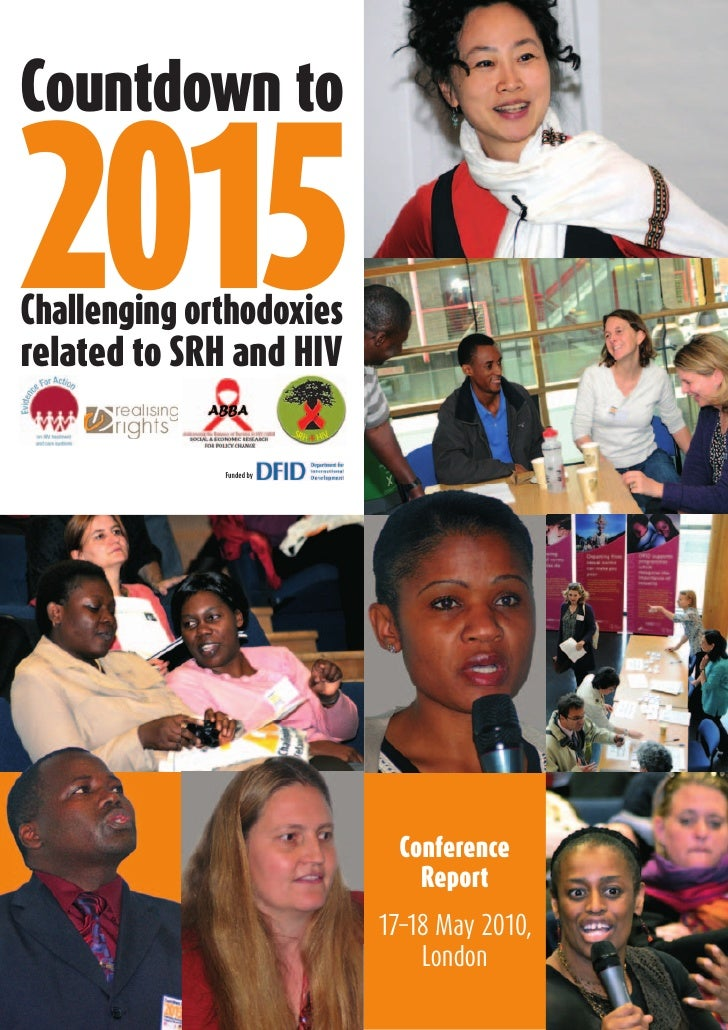 Countdown	to  2015 Challenging	orthodoxies related	to	SRH	and	HIV                 Funded by                               ...
