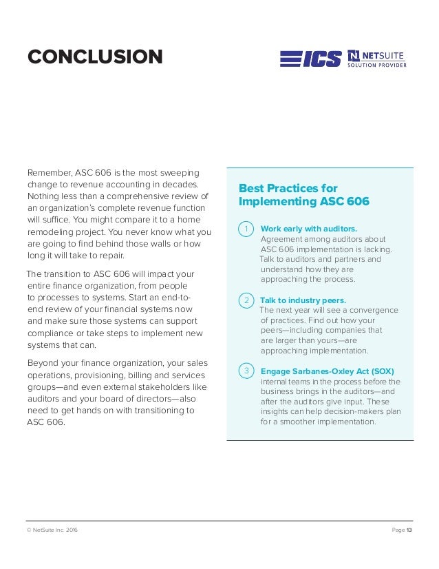© NetSuite Inc. 2016 Page 13 CONCLUSION Remember, ASC 606 is the most sweeping change to revenue accounting in decades. No...