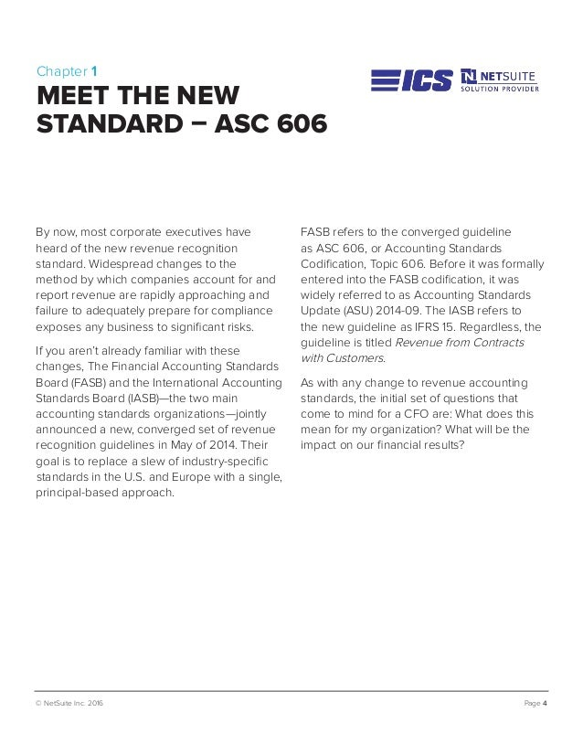 FASB refers to the converged guideline as ASC 606, or Accounting Standards Codification, Topic 606. Before it was formally...