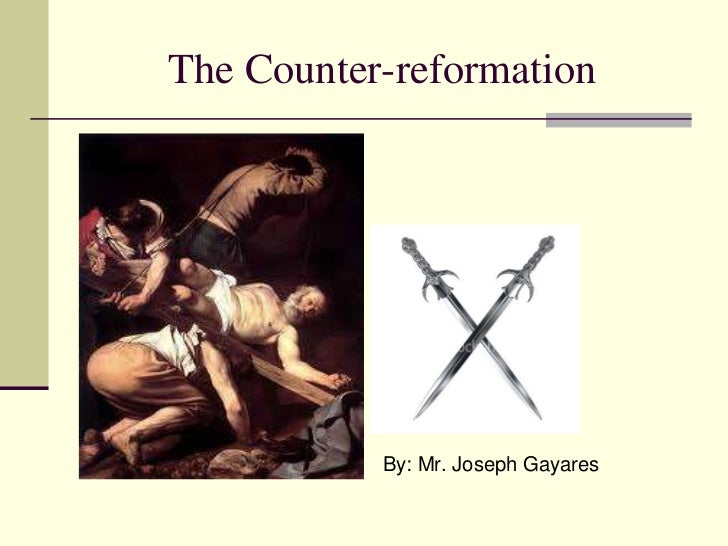 reformation and counter reformation Counter-reformation definition, the movement within the roman catholic church that followed the protestant reformation of the 16th century see more.